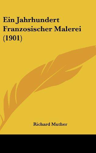 9781161298895: Ein Jahrhundert Franzosischer Malerei (1901)