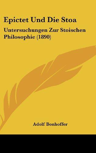 9781161299526: Epictet Und Die Stoa: Untersuchungen Zur Stoischen Philosophie (1890)