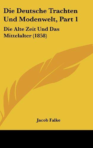 die deutsche trachten und modenwelt, part 1.: falke, jakob