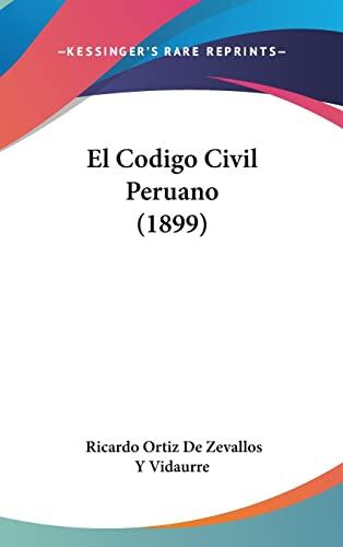 9781161300024: El Codigo Civil Peruano (1899) (Spanish Edition)