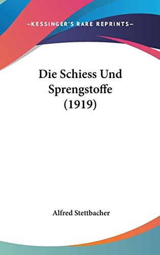 9781161303162: Die Schiess Und Sprengstoffe (1919) (German Edition)
