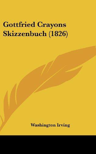 9781161305722: Gottfried Crayons Skizzenbuch (1826)