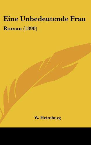 9781161306187: Eine Unbedeutende Frau: Roman (1890) (German Edition)