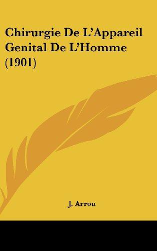 9781161306941: Chirurgie de L'Appareil Genital de L'Homme (1901)
