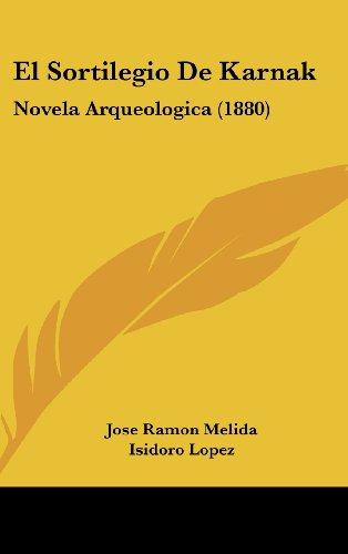 9781161309362: El Sortilegio De Karnak: Novela Arqueologica (1880) (Spanish Edition)