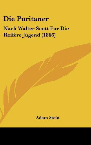9781161310962: Die Puritaner: Nach Walter Scott Fur Die Reifere Jugend (1866)