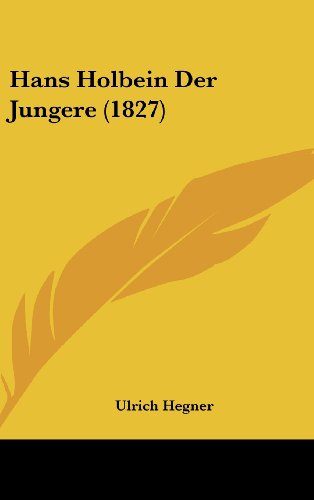 9781161313352: Hans Holbein Der Jungere (1827) (German Edition)
