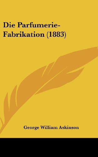 9781161314526: Die Parfumerie-Fabrikation (1883)