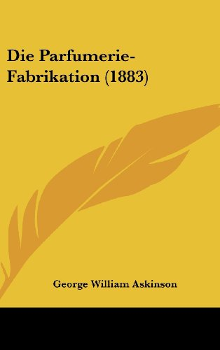 9781161314526: Die Parfumerie-Fabrikation (1883) (German Edition)