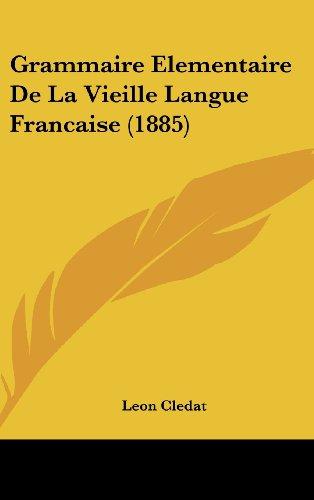 9781161314977: Grammaire Elementaire de La Vieille Langue Francaise (1885) (French Edition)