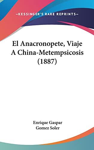 9781161315943: El Anacronopete, Viaje a China-Metempsicosis (1887)