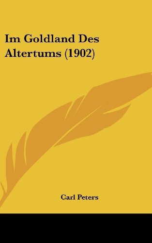 9781161327052: Im Goldland Des Altertums (1902)