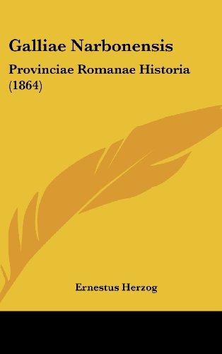 9781161327250: Galliae Narbonensis: Provinciae Romanae Historia (1864) (Latin Edition)