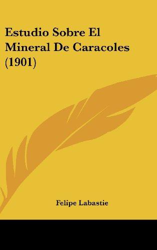 9781161329162: Estudio Sobre El Mineral de Caracoles (1901)
