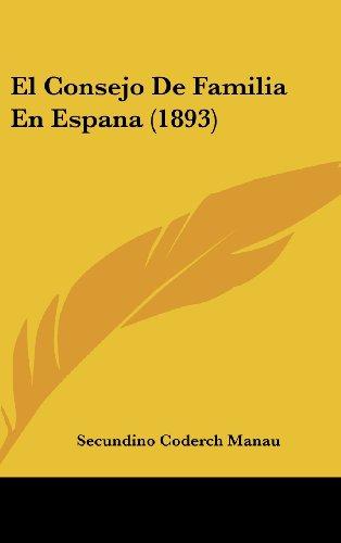 9781161336009: El Consejo de Familia En Espana (1893)