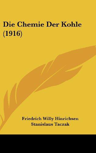 9781161336962: Die Chemie Der Kohle (1916)
