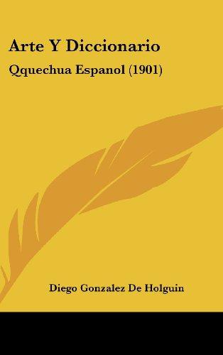 9781161339567: Arte Y Diccionario: Qquechua Espanol (1901) (Spanish Edition)