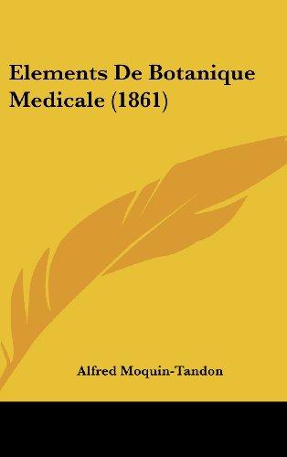 9781161340112: Elements De Botanique Medicale (1861) (French Edition)