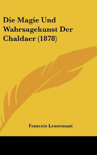 9781161341867: Die Magie Und Wahrsagekunst Der Chaldaer (1878) (German Edition)