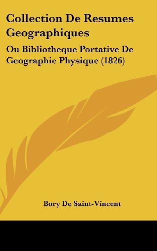 9781161342130: Collection De Resumes Geographiques: Ou Bibliotheque Portative De Geographie Physique (1826) (French Edition)