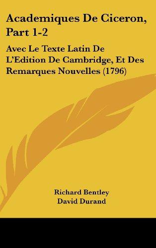 9781161343113: Academiques De Ciceron, Part 1-2: Avec Le Texte Latin De L'Edition De Cambridge, Et Des Remarques Nouvelles (1796) (French Edition)