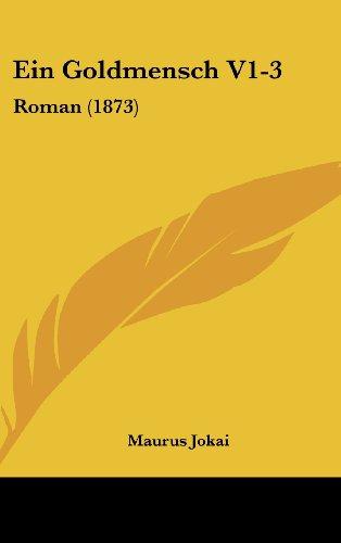 9781161343571: Ein Goldmensch V1-3: Roman (1873) (German Edition)