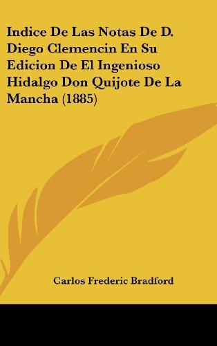 9781161345339: Indice de Las Notas de D. Diego Clemencin En Su Edicion de El Ingenioso Hidalgo Don Quijote de La Mancha (1885)