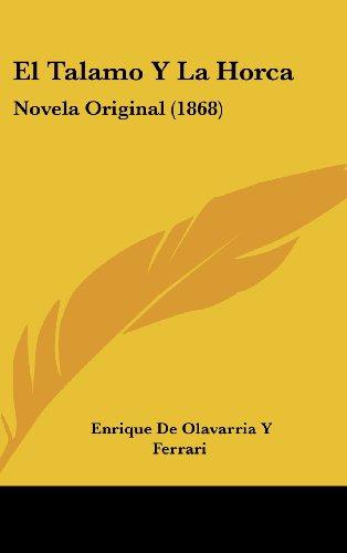 9781161345902: El Talamo Y La Horca: Novela Original (1868) (Spanish Edition)