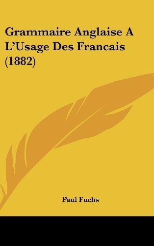 9781161346060: Grammaire Anglaise A L'Usage Des Francais (1882) (French Edition)