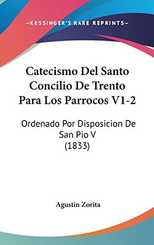 9781161346206: Catecismo del Santo Concilio de Trento Para Los Parrocos V1-2: Ordenado Por Disposicion de San Pio V (1833)