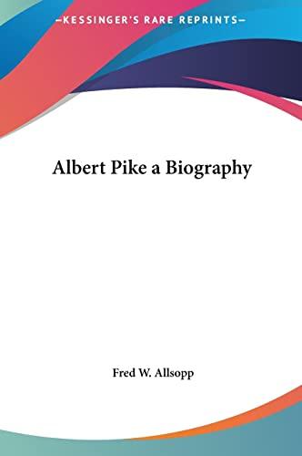 9781161349559: Albert Pike a Biography
