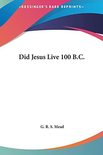 9781161349801: Did Jesus Live 100 B.C.