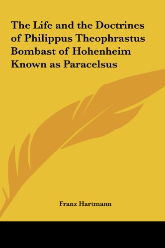 9781161350234: The Life and the Doctrines of Philippus Theophrastus Bombast of Hohenheim Known as Paracelsus