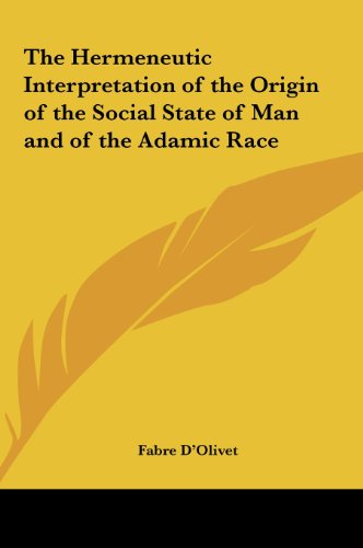 9781161351286: The Hermeneutic Interpretation of the Origin of the Social State of Man and of the Adamic Race