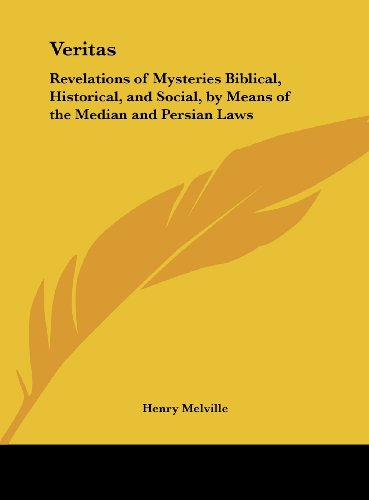 9781161352207: Veritas: Revelations of Mysteries Biblical, Historical, and Social, by Means of the Median and Persian Laws