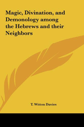 9781161352481: Magic, Divination, and Demonology among the Hebrews and their Neighbors