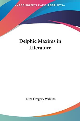 9781161352535: Delphic Maxims in Literature