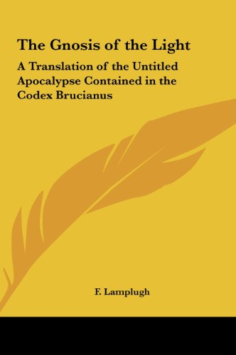 9781161352597: The Gnosis of the Light: A Translation of the Untitled Apocalypse Contained in the Codex Brucianus