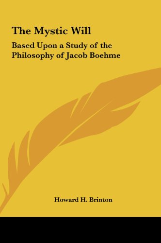 9781161352771: The Mystic Will: Based Upon a Study of the Philosophy of Jacob Boehme