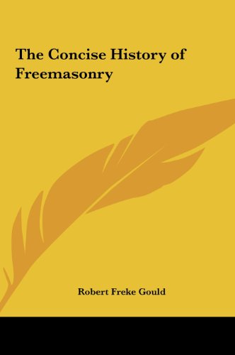 9781161352948: The Concise History of Freemasonry