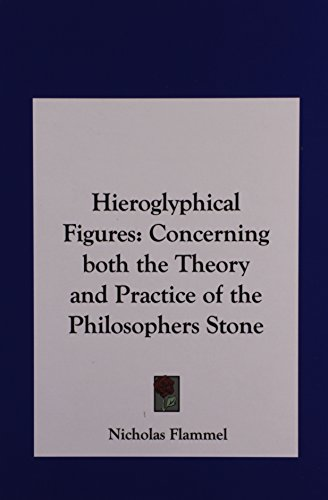 9781161353211: Hieroglyphical Figures: Concerning both the Theory and Practice of the Philosophers Stone