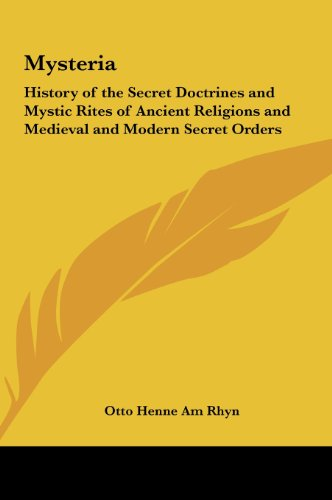 9781161353754: Mysteria: History of the Secret Doctrines and Mystic Rites of Ancient Religions and Medieval and Modern Secret Orders
