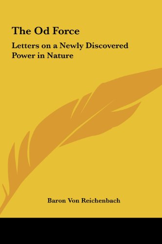 9781161354171: The Od Force: Letters on a Newly Discovered Power in Nature