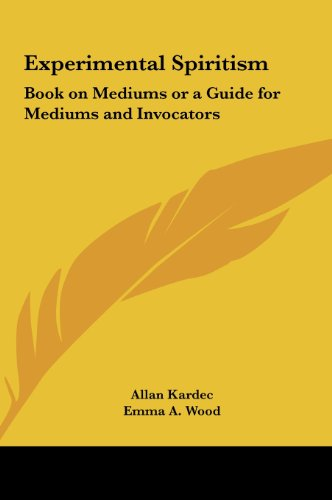 9781161354362: Experimental Spiritism: Book on Mediums or a Guide for Mediums and Invocators
