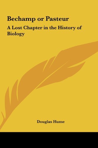9781161354492: Bechamp or Pasteur: A Lost Chapter in the History of Biology