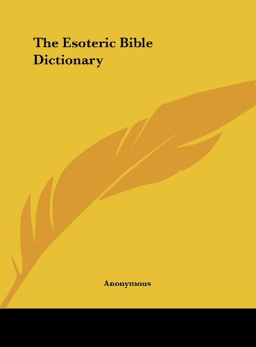 9781161354515: The Esoteric Bible Dictionary