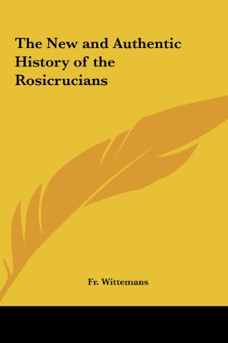 9781161355062: The New and Authentic History of the Rosicrucians
