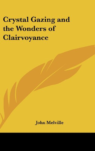 9781161355338: Crystal Gazing and the Wonders of Clairvoyance