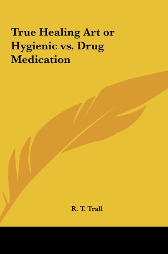 9781161355413: True Healing Art or Hygienic vs. Drug Medication