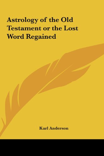 9781161355581: Astrology of the Old Testament or the Lost Word Regained